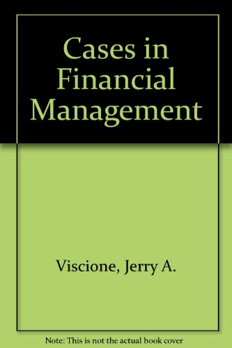 Cases in Financial Management: Jerry A. Viscione