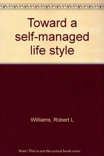 9780395267608: Toward a self-managed life style