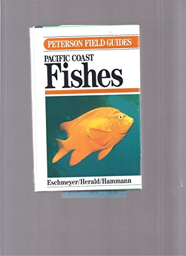 Field Guide to Pacific Coast Fishes (Peterson Field Guide Series) (9780395268735) by William N. Eschmeyer; Roger Tory Peterson