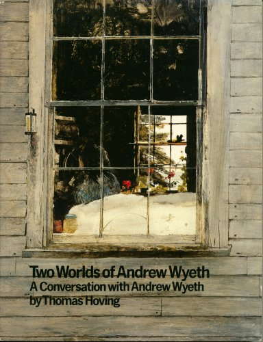 9780395270806: Two Worlds of Andrew Wyeth: A Conversation with Andrew Wyeth