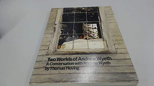 Two Worlds of Andrew Wyeth: Andrew Wyeth; Thomas