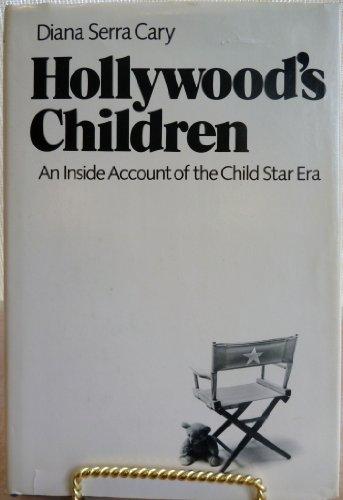 Hollywood's Children: An Inside Account of the Child Star Era: Cary, Dianna Serra