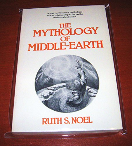 THE MYTHOLOGY OF MIDDLE EARTH (0395272084) by Ruth S Noel