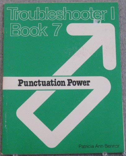 Punctuation Power: Troubleshooter 1 Book 7: Patricia Ann Benner
