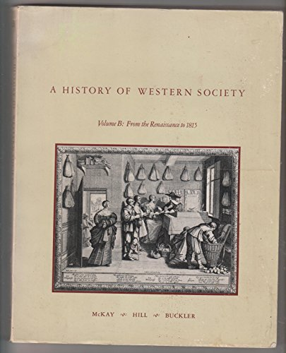9780395272732: History of Western Society: From the Renaissance to 1815 v. B