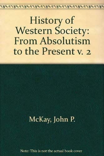 9780395272749: History of Western Society: From Absolutism to the Present v. 2