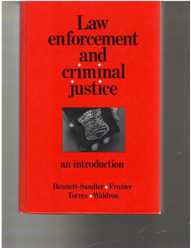 Law Enforcement and Criminal Justice : An Introduction: Ronald J. Wladron; Donald A. Torres; Robert...