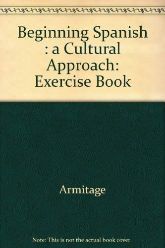 9780395275085: Beginning Spanish: A Cultural Approach (Exercise Book)