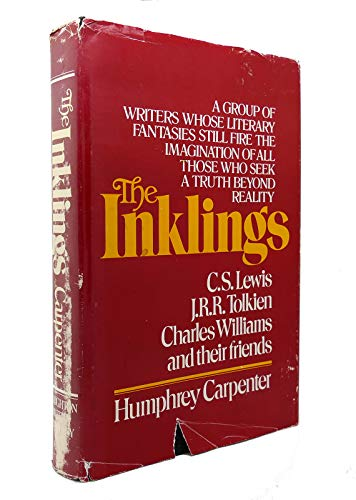 9780395276280: The Inklings: C.S. Lewis, J.R.R. Tolkien, Charles Williams and Their Friends