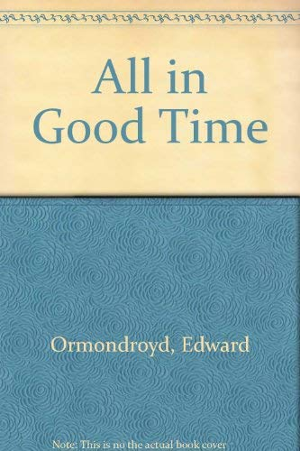 9780395276976: All in Good Time