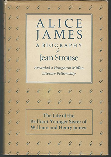 Alice James, a Biography: Strouse, Jean