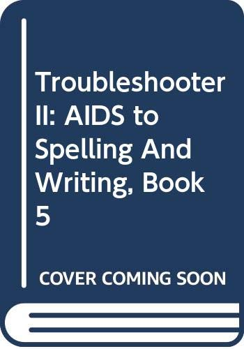 Troubleshooter II: AIDS to Spelling And Writing,: Benner, Patricia Ann,