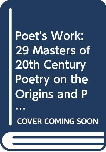 The Poet's Work: 29 Masters of 20th: Reginald Gibbons