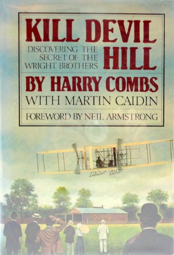 KILL DEVIL HILL: Discovering the Secret of the Wright Brothers