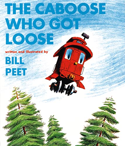 The Caboose Who Got Loose (Sandpiper S.): Peet, Bill