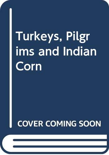 9780395288467: TURKEYS PILGRIMS&INDIAN CORN