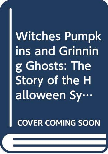 9780395288474: Witches, Pumpkins, and Grinning Ghosts: The Story of the Halloween Symbols