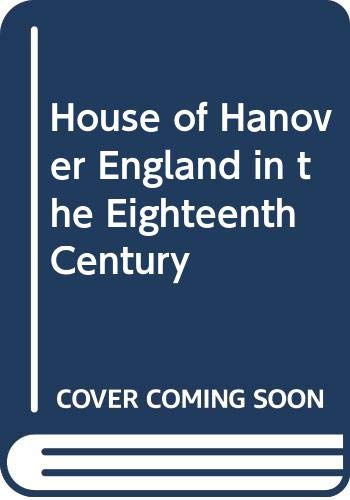 House of Hanover: England in the Eighteenth Century (0395289041) by Garfield, Leon