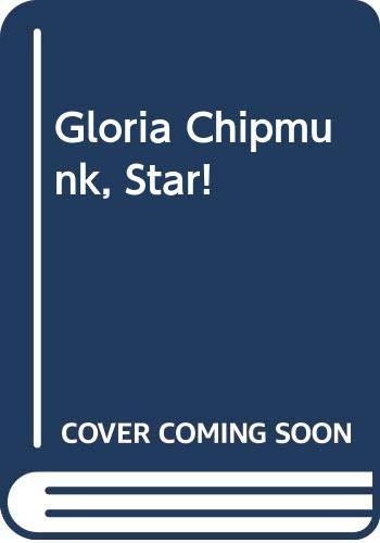 Gloria Chipmunk, Star! (0395291038) by Joan Lowery Nixon; Diane Dawson Hearn