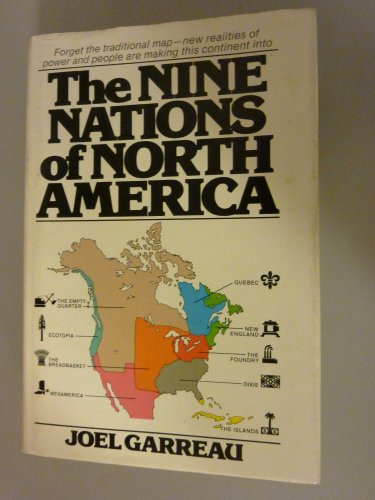 The Nine Nations of North America [First Printing]: Garreau, Joel