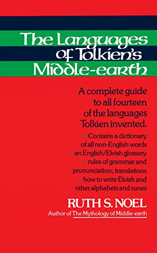 The Languages of Tolkien's Middle-Earth: A Complete Guide to All Fourteen of the Languages Tolkien Invented (0395291305) by Ruth S. Noel
