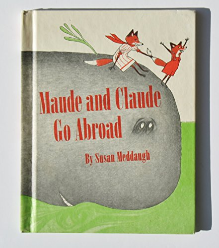 Maude and Claude Go Abroad.: MEDDAUGH, Susan.