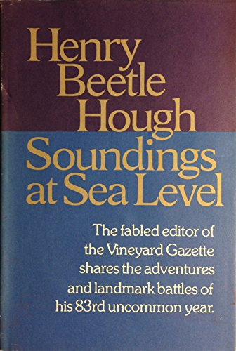 SOUNDINGS AT SEA LEVEL (0395291658) by Hough, Henry Beetle