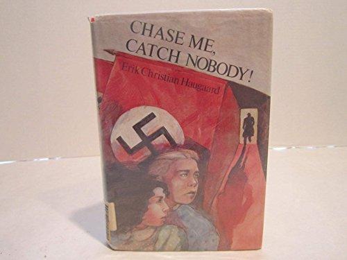 CHASE ME CATCH NOBODY: Erik C. Haugaard