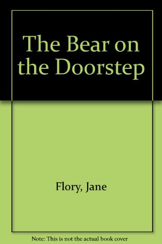 Beautiful Dust Jacketed Copy of The Bear on the Doorstep: Jane Flory ; Carolyn Croll