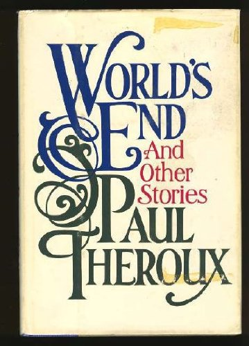 WORLD'S END AND OTHER STORIES: Theroux, Paul.