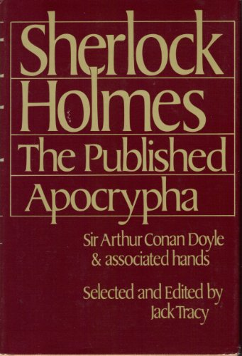 Sherlock Holmes: The Published Apocrypha: Sir Arthur Conan