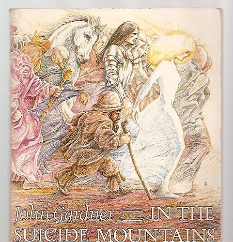 In the Suicide Mountains : A Tale: John Gardner, Joe Servello (Illustrator)