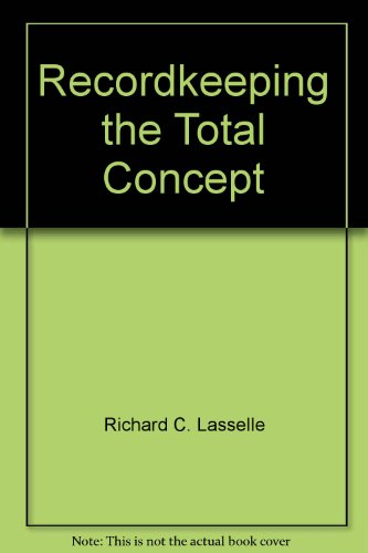 Recordkeeping, the total concept: Lasselle, Richard C