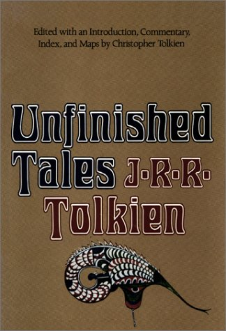 Unfinished Tales of Numenor and Middle-Earth: Tolkien, J. R. R.