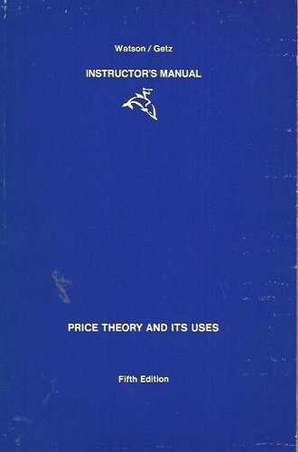 INSTRUCTOR'S MANUAL FOR PRICE THEORY AND ITS: Donald Watson