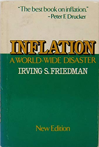 Inflation A World-Wide Disaster: Friedman, Irving S. *Author SIGNED/INSCRIBED!*