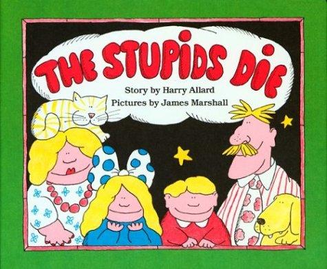 9780395303474: The Stupids Die
