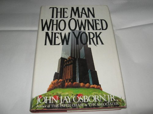 The man who owned New York: A novel: Osborn, John Jay