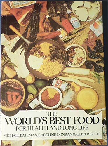 WORLDS BEST FOOD (9780395305294) by Oliver Gillie; Caroline Conran; Michael Bateman