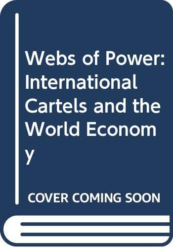 9780395305362: Webs of Power: International Cartels and the World Economy