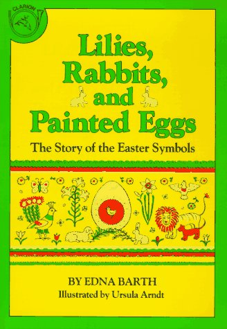 9780395305508: Lilies, Rabbits and Painted Eggs: The Story of the Easter Symbols