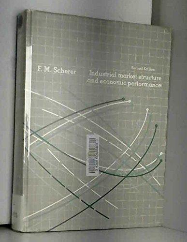 Industrial Market Structure and Economic Performance: F.M. Scherer, David