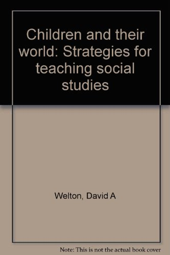 9780395307694: Children and their world: Strategies for teaching social studies