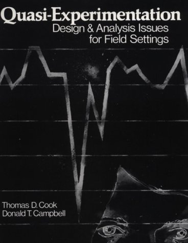 Quasi-Experimentation : Design and Analysis Issues for: Thomas D. Cook