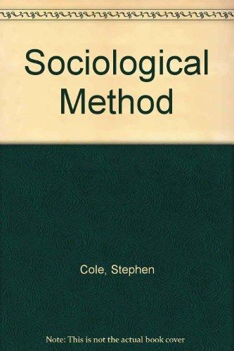 The Sociological Method: Stephen Cole