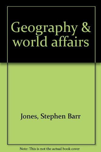 Geography & world affairs: Jones, Stephen Barr