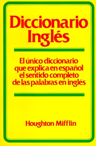 9780395312551: Diccionario Ingles: El Unico Diccionario Que Explica En Espanol El Sentido Completo De Las     Palabras En Ingles