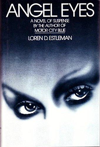Angel Eyes: Estleman, Loren D.