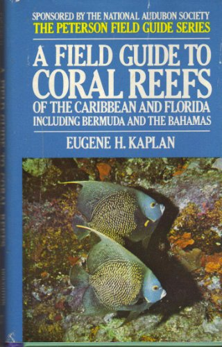 9780395316610: A Field Guide to Coral Reefs of the Caribbean and Florida Including Bermuda and the Bahamas (The Peterson Field Guide Series)