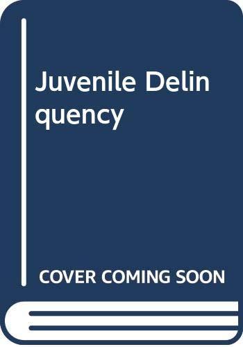 Juvenile Delinquency: Lewis Yablonsky; Martin